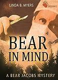 Bear in Mind (A Bear Jacobs Mystery Book 1)