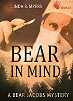 Bear in Mind (A Bear Jacobs Mystery Book 1) [Kindle Edition]