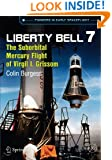 Liberty Bell 7: The Suborbital Mercury Flight of Virgil I. Grissom (Springer Praxis Books / Space Exploration)