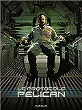 Protocole Pélican (Le) - tome 2 - Le Protocole Pélican (2/4)