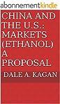 China and the U.S.: Markets (Ethanol)...