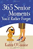 365 Senior Moments Youd Rather Forget