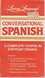 img - for Conversational Spanish: A Complete Course in Everyday Spanish (Living Language Series) by Ralph William Weiman (1988-09-24) book / textbook / text book