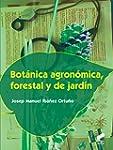 Bot�nica agron�mica, forestal y de ja...