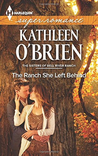 Image of The Ranch She Left Behind (Harlequin Superromance\The Sisters of Bell River Ranch)