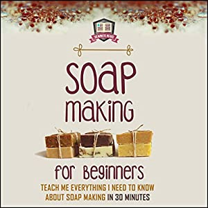 Soap Making for Beginners Audiobook