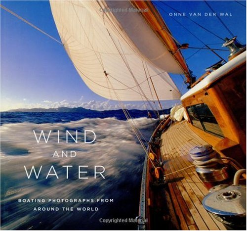 Wind and Water: Boating Photographs From Around