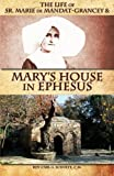 img - for The Life of Sr. Marie de Mandat-Grancey & Mary's House in Ephesus book / textbook / text book