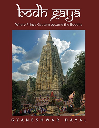 Bodh Gaya: Where Prince Gautam became the Buddha (English Edition)