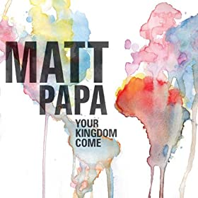 Your Kingdom Come [+digital booklet]
