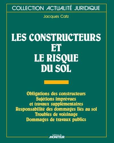 Les constructeurs et le risque du sol (Collection Actualite juridique) (French Edition)