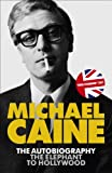 Michael Caine The Elephant to Hollywood
