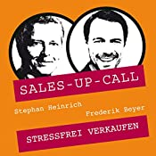 Stressfrei Verkaufen (Sales-up-Call) | Stephan Heinrich, Frederik Beyer