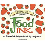 Food Ink: 30 Illustrated Recipes (They Draw & Cook) (Volume 2)