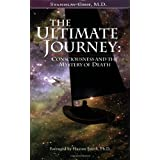 The Ultimate Journey: Consciousness and the Mystery of Death ~ Stanislav Grof