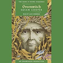 Greenwitch (       UNABRIDGED) by Susan Cooper Narrated by Alex Jennings