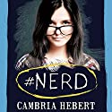 #Nerd: Hashtag, Book 1 (       UNABRIDGED) by Cambria Hebert Narrated by Chandra Skyye, Eric Michael Summerer