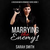 Marrying the Enemy, Book 1   Sarah Smith