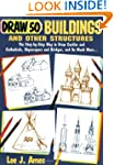 Draw 50 Buildings and Other Structure...