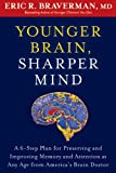 Younger Brain, Sharper Mind: A 6-Step Plan for Preserving and Improving Memory and Attention at Any Age from Americas Brain Doctor