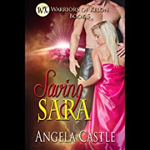 Saving Sara (       UNABRIDGED) by Angela Castle Narrated by Jennifer Cliff