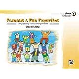 Famous & Fun Favorites, Bk 1
