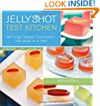 Jelly Shot Test Kitchen: Jell-ing Cla...