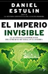 El Imperio Invisible: La aut�ntica co...