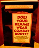 img - for Does Your Resume Wear Combat Boots?: How to Turn Your Military Experience into a Good Civilian Job Offer--New and Rev ised Edition! book / textbook / text book
