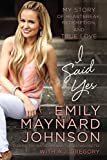 img - for I Said Yes: My Story of Heartbreak, Redemption, and True Love book / textbook / text book