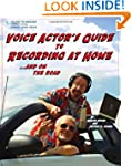 Voice Actor?s Guide to Recording at H...