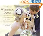 Wedding Dogs: A Celebration of Holy M...
