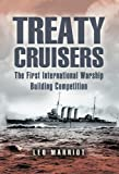 Treaty Cruisers: The First International Warship Building Competition
