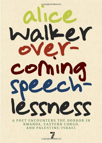 Overcoming Speechlessness: A Poet Encounters Teh Horror in Rwanda, Eastern Congo, and Palestine/Israel