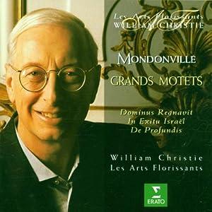 Mondonville - Grand Motets / Daneman, Wieczorek, Agnew, Piolino, Konigsberger, Bazola, Les Arts Florissants, Christie