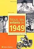 echange, troc Marie Laville - Nous, les enfants de 1949 : De la naissance à l'âge adulte