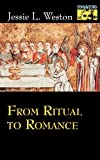 From Ritual to Romance (0691021074) by Weston, Jessie L.