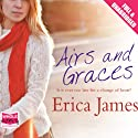 Airs and Graces (       UNABRIDGED) by Erica James Narrated by Charlotte Strevens