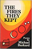 The Fires They Kept