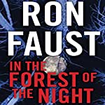 In the Forest of the Night | Ron Faust