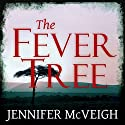 The Fever Tree Audiobook by Jennifer McVeigh Narrated by Harriet Kershaw