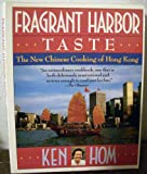 Fragrant Harbor Taste: The New Chinese Cooking of Hong Kong (0671754440) by Hom, Ken