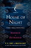 House of Night: The Beginning: Marked and Betrayed (House of Night Novels) P. C. Cast