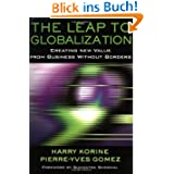 The Leap to Globalization: Creating New Value from Business Without Borders (Jossey-Bass Business & Management...