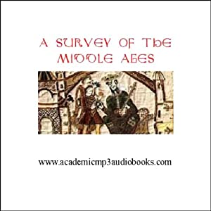 A Survey of the Middle Ages: A.D. 500 - 1270 Audiobook