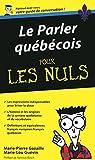 Le Parler qu�becois - Guide de conversation Pour les Nuls