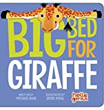 Michael Dahl Big Bed for Giraffe (Hello Genius)