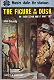 The Figure in the Dusk/ (English Title = Case for Inspector West) (0060808918) by Creasey, John