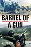 img - for Barrel of a Gun: A War Correspondent's Misspent Moments in Combat book / textbook / text book
