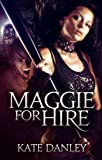 Maggie for Hire (Maggie MacKay - Magical Tracker Book 1)